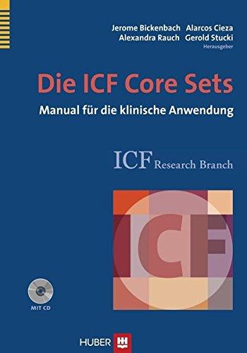 Die ICF Core Sets: Manual für die klinische Anwendung -
