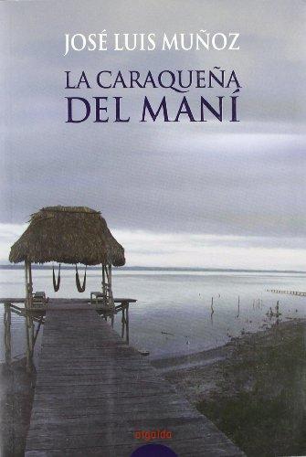 La caraqueña del mani (Algaida Literaria - Algaida Narrativa) por José Luis Muñoz Jimeno