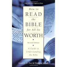 How to Read the Bible for All Its Worth: A Guide to Understanding the Bible