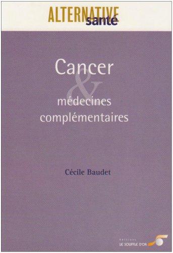 Cancer et médecines complémentaires : Les cancers, leurs traitements