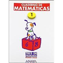 Cuaderno de Matemáticas 1 (Tres de Primaria)