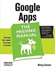 Google Apps: The Missing Manual (Missing Manuals)