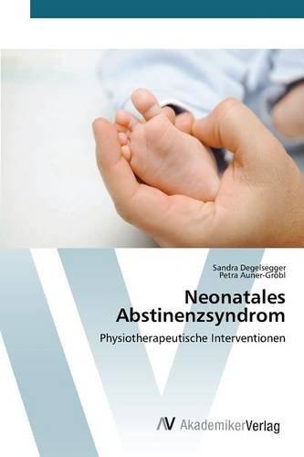 Neonatales Abstinenzsyndrom: Physiotherapeutische Interventionen