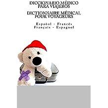 DICCIONARIO MEDICO PARA VIAJEROS: Espanol - Frances / DICTIONNAIRE  MEDICAL POUR VOYAGEURS: Francais - Espagnol (French Edition)
