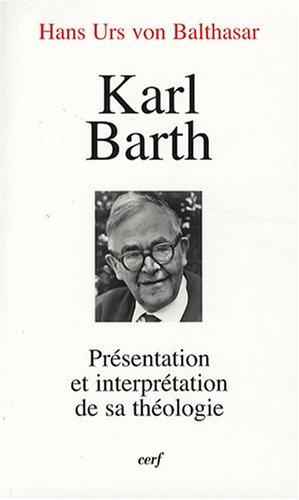 Karl Barth : Prsentation et interprtation de sa thologie