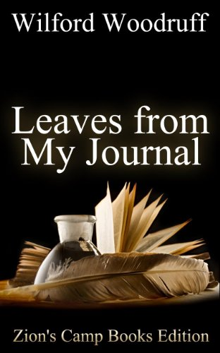 Leaves from My Journal (Illustrated) (Zion's Camp Books LDS Classics Book 1) (English Edition)