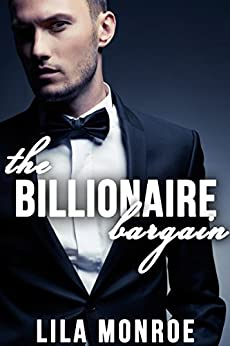 The Billionaire Bargain by [Monroe, Lila]
