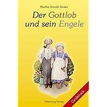 Der Gottlob und sein Engele: Heitere Geschichten um Johanna und die Kiederles. Grossdruck