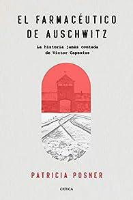 El farmacéutico de Auschwitz: La historia jamás contada de Victor Capesius par Patricia Posner