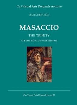 Masaccio: The Trinity at S.Maria Novella - Emergence of a Psychodynamic Image (Cv/Visual Arts Research S Book 35) by [James, Nicholas]