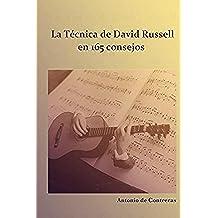 La Técnica de David Russell: en 165 consejos