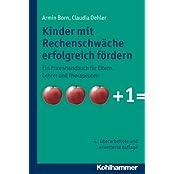 Kinder mit Rechenschwäche erfolgreich fördern; Ein Praxishandbuch für Eltern, Lehrer und Therapeuten