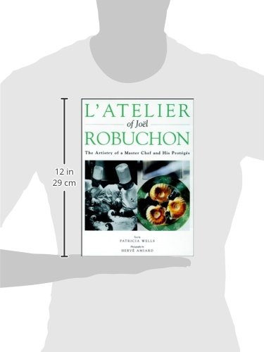 L'Atelier of Joel Robuchon: The Artistry of a Master Chef and His Proteges (Hospitality)
