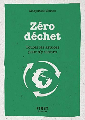 Le petit livre du Zéro déchet - Toutes les astuces pour s'y mettre par Marjolaine SOLARO