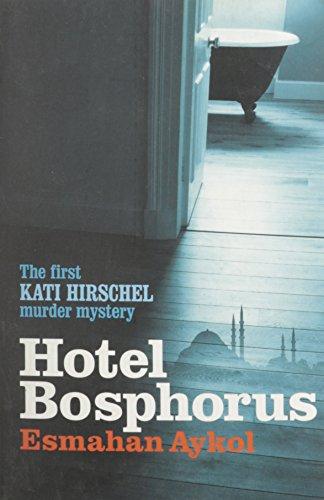 [(Hotel Bosphorus)] [Author: Esmahan Aykol] published on (June, 2011)