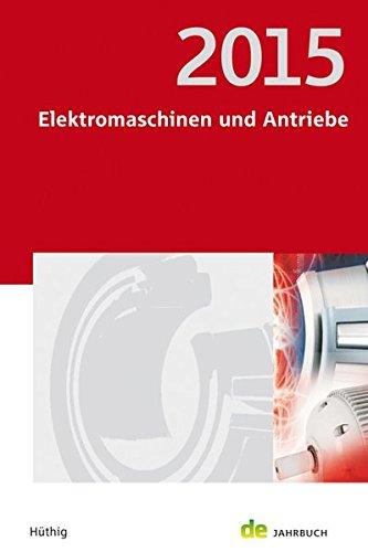Jahrbuch Elektromaschinen und Antriebe 2015 (de-Jahrbuch)