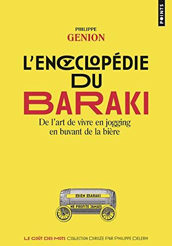 L'Encyclopédie du Baraki. De l'art de vivre en jogging en buvant de la bière (PTS GOUTS MOTS t. 4512) par Philippe Genion