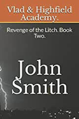 Vlad & Highfield Academy.: Revenge of the Litch. Book Two. Paperback