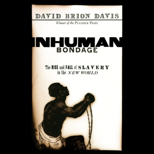 inhuman-bondage-the-rise-and-fall-of-slavery-in-the-new-world
