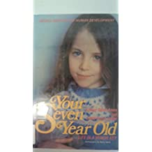 Your Seven Year Old by Louise Bates Ames (1985-05-01)