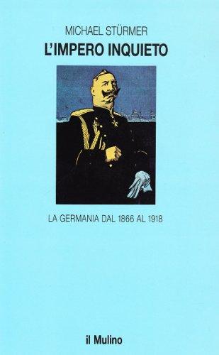 L'impero inquieto. La Germania dal 1866 al 1918 pdf