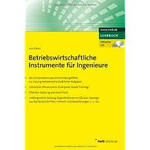 Betriebswirtschaftliche Instrumente für Ingenieure: Ein Kompendium von Entscheidungshilfen zur Lösung betriebswirtschaftlicher Aufgaben. Interaktive ... Nutzung von Exel-Tools. Umfangreicher Anhang