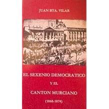 El sexenio democrático y el cantón murciano