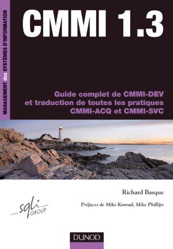 CMMI 1.3 - Guide complet de CMMI-DEV et traduction de toutes les pratiques CMMI-ACQ et CMMI-SVC