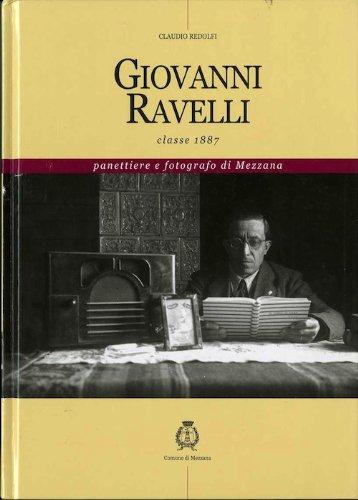 Giovanni Ravelli: classe 1887: panettiere e fotografo di Mezzana.