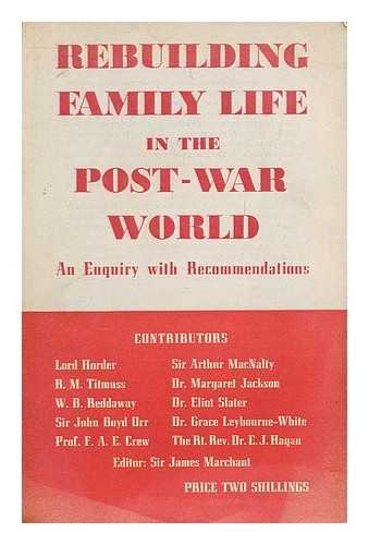 Rebuilding family life in the post-war world : an enquiry with recommendations / [Lord Horder et al.] ; editor: Sir James Marchant