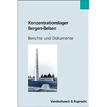 Konzentrationslager Bergen-Belsen: Berichte und Dokumente