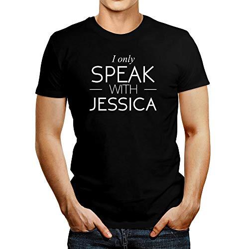 Idakoos I only Speak with Jessica T-Shirt S - Liebe Jessica T-shirt