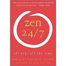 [(Zen 24/7)] [Author: Philip Toshio Sudo] published on (February, 2005)