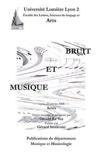 Bruit et musique : Actes, Lyon, 23 janvier 2008