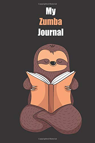 My Zumba Journal: With A Cute Sloth Reading , Blank Lined Notebook Journal Gift Idea With Black Background Cover