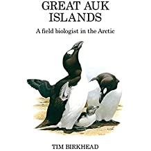 Great Auk Islands; a Field Biologist in the Arctic (Poyser Monographs)