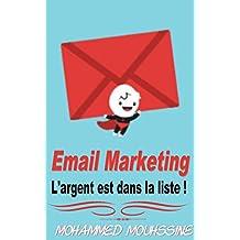 Email Marketing: L'argent est dans la liste ! (French Edition)