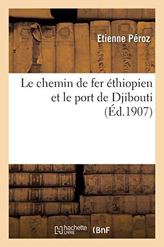 Le Chemin de Fer thiopien Et Le Port de Djibouti (Histoire)
