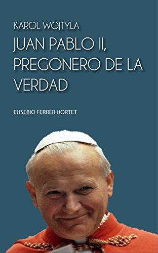 JUAN PABLO II, PREGONERO DE LA VERDAD: Karol Wojtyla