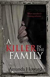 A Killer in the Family: When Murder is Waiting at Home