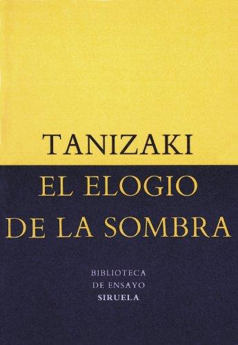 El Elogio De La Sombra (biblioteca De Ensayo / Serie Menor) (spanish Edition)