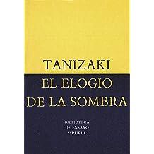 El elogio de la sombra (Biblioteca de Ensayo / Serie menor)