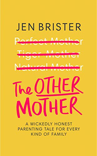 The Other Mother: A wickedly honest parenting tale for every kind of family (English Edition)