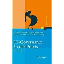 IT-Governance in der Praxis: Erfolgreiche Positionierung der IT im Unternehmen. Anleitung zur erfolgreichen Umsetzung regulatorischer und wettbewerbsbedingter Anforderungen (Xpert.press)