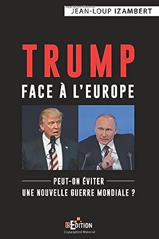 Livres Faits De Societe - Trump face à l'Europe: Peut-on éviter une