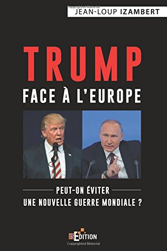 Trump face  l'Europe: Peut-on viter une nouvelle guerre mondiale ?