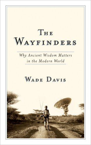 The Wayfinders: Why Ancient Wisdom Matters in the Modern World (The Massey Lectures)