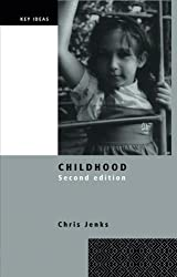 Childhood: Second edition (Key Ideas) by Chris Jenks (2015-03-01)