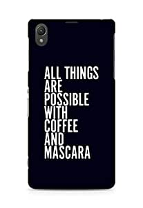 AMEZ all things are possible with coffee and mascara Back Cover For Sony Xperia Z1 C6902