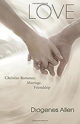 Love: Christian Romance, Marriage, Friendship